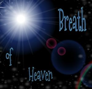 Breath of Heaven Pic