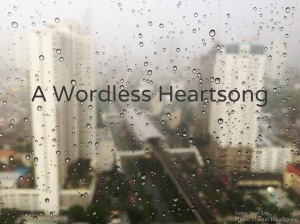A Wordless Heartsong.jpg